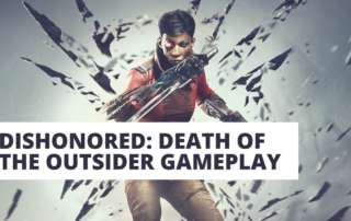 Dishonored Death of the Outsider Review