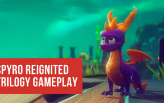 spyro reignited trilogy preview